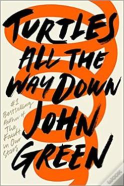 Turtles all the way down / John Green.