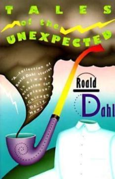 Tales of the Unexpected / Roald Dahl.